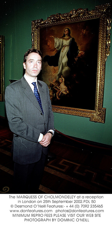 The MARQUESS OF CHOLMONDELEY at a reception in London on 25th September 2002.	PDL 50