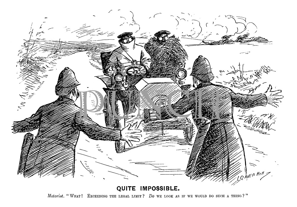 "Quite Impossible. Motorist. ""What! Exceeding the legal limit? DO we look as if we would do such a thing?"" (two policemen attempt to stop a speeding car in an early motoring Edwardian era cartoon)"