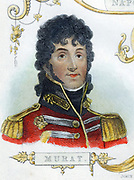 Joachim Murat (1767-1815) French soldier, King of Naples from 1808. Hand-coloured engraving