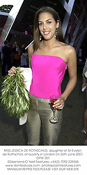 MISS JESSICA DE ROTHSCHILD, daughter of Sir Evelyn de Rothschild, at a party in London on 26th June 2001.	OPW 201
