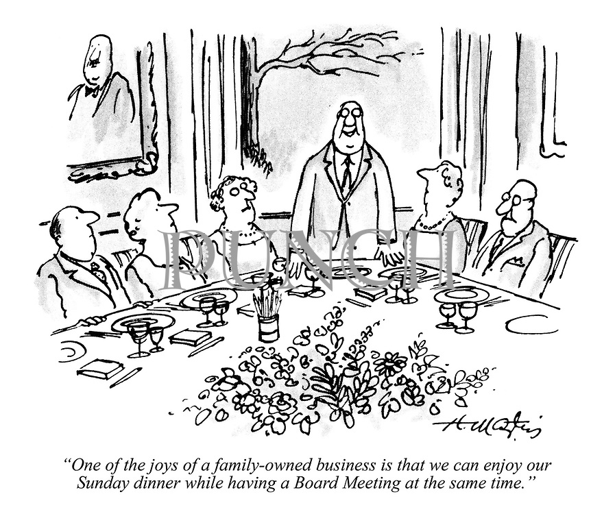 """One of the joys of a family-owned business is that we can enjoy our Sunday dinner while having a Board Meeting at the same time."""