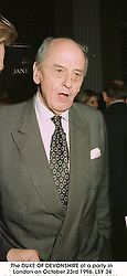 The DUKE OF DEVONSHIRE at a party in London on October 23rd 1996.LSY 34
