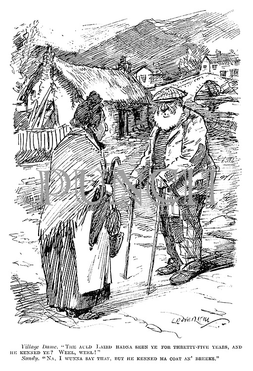 "Village Dame. ""The auld laird hadna seen ye for thretty-five years, and he kenned ye? Weel, weel!"" Sandy. ""Na, I wanna say that, but he kenned ma coat an' breeks."" (a cartoon showing Scottish stereotypes during the InterWar era)"