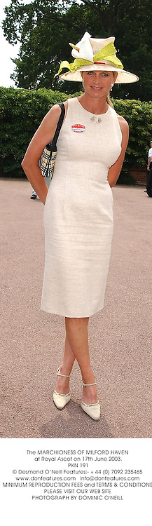 The MARCHIONESS OF MILFORD HAVEN  at Royal Ascot on 17th June 2003.<br /> PKN 191