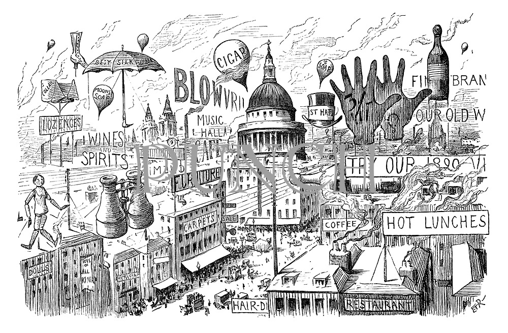 (a Victorian cartoon shows a an aerial street scene of London with St Paul's Cathedral surrounded by monstrous advertising signs including Hot Lunches, Restaurant, Hats, Lozenges, Collars, Umbrellas, Soap, Wines, Cigars, Music Halls, Coffee, Brandy, Dolls, Furniture, Carpets, Toys, Chemists, Opticians, Cafes and Boots)