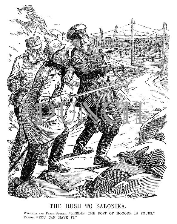 "The Rush to Salonika. Wilhelm and Franz Joseph. ""Ferdie, the post of honour is yours."" Ferdie. ""You can have it."" (Ferdinand I of Bulgaria refuses to go first into battle as Wilhelm II pushes him while Salonika is heavily defended with barbed wire and a fearful Franz Joseph I of Austria looks on during WW1)"