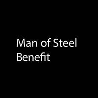 Man of Steel Benefit