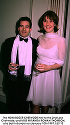 The HON.ROGER CHETWODE heir to the 2nd Lord Chetwode, and MISS MIRANDA ROWAN-THOMSON, at a ball in London on January 10th 1997.LUS 12