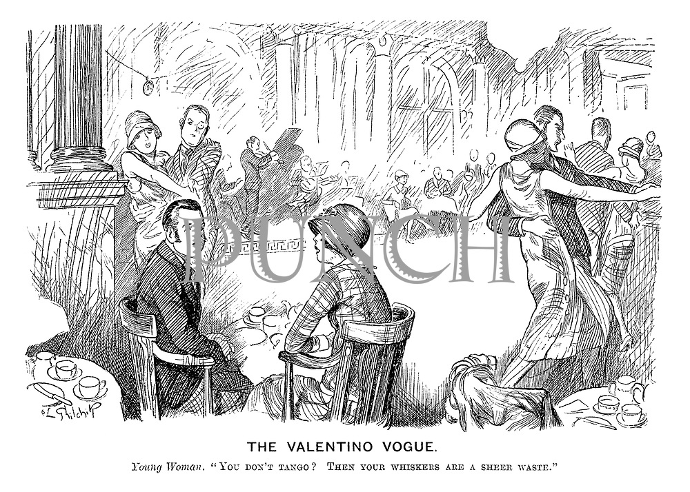 "The Valentino Vogue. Young woman. ""You don't tango? Then your whiskers are a sheer waste."""