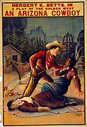 Title: Herbert K. Betts in a play of the golden west, An Arizona cowboy  c1910. (poster) lithograph. Indians of North America--Performances & portrayals.