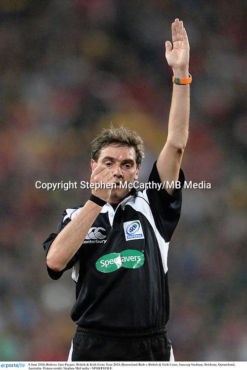 8 June 2013; Referee Jaco Peyper. British & Irish Lions Tour 2013, Queensland Reds v British & Irish Lions, Suncorp Stadium, Brisbane, Queensland, Australia. Picture credit: Stephen McCarthy / SPORTSFILE