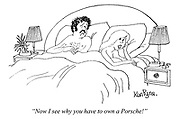 """Now I see why you have to own a Porsche!"" (a woman in bed is unsatisfied with her male partner)"