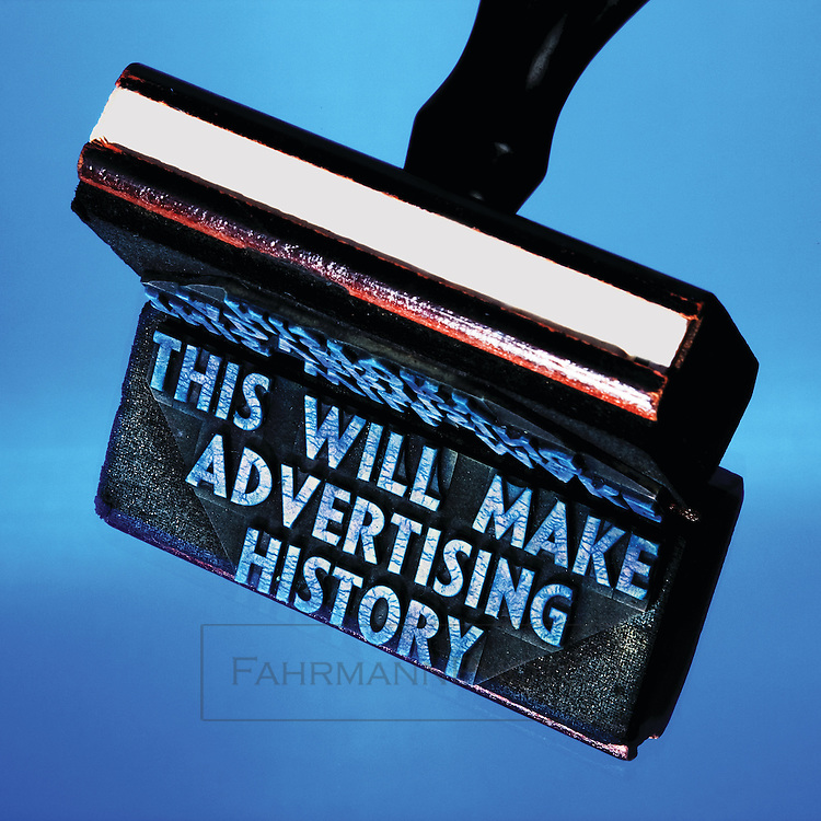 Rubber stamp which says: This will make advertising history