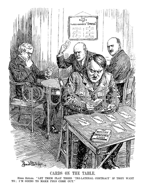 "CARDS ON THE TABLE. Herr Hitler. ""Let them play their 'Tri-Lateral Contract' if they want to; I'm going to make THIS come out."" (Hitler plays his own card game of 'Impatience' with 'Treats Revision, Colonies, Air Force, Equality, Ludendorff and Conscription' on the table while holding 'Navy' and 'Swastika' cards in his hands; 'The Rules of Three-Handed Stresa' on the wall behind him)"