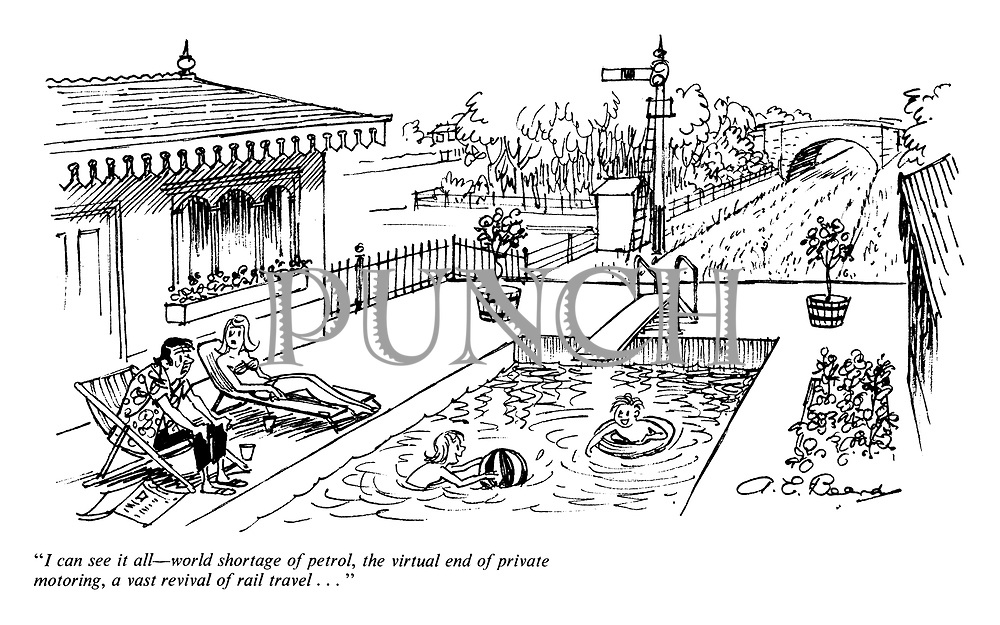 """""""I can see it all - world shortage of petrol, the virtual end of private motoring, a vast revival of rail travel...."""""""