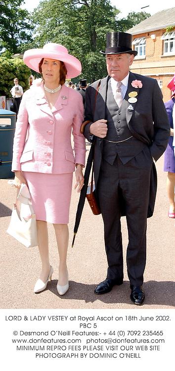 LORD & LADY VESTEY at Royal Ascot on 18th June 2002.PBC 5