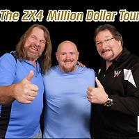 2X4 MILLION DOLLAR TOUR