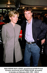 MISS SOPHIE RHYS-JONES, good friend of HRH Prince Edward, and Ferrari driver EDDIE IRVINE, at a party in London on February 25th 1997.LWS 4