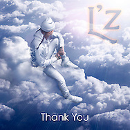 "A song for all ages & for all times in ones life. Thank You is not just a song, it is a knowing of never forgetting that we all have something to be thankful for.  To Download and stream L'z newest song ""Thank You"" go to http://www.cantstopthemovement.com/"
