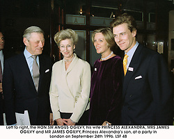 Left to right, the HON.SIR ANGUS OGILVY, his wife PRINCESS ALEXANDRA, MRS JAMES OGILVY and MR JAMES OGILVY, Princess Alexandra's son, at a party in London on September 24th 1996.LSF 48