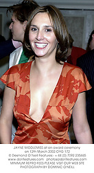 JAYNE MIDDLEMISS at an award ceremony on 12th March 2002.OYG 172