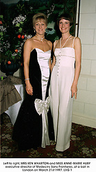 Left to right, MRS KEN WHARTON and MISS ANNE-MARIE HUBY executive director of Medecins Sans Frontieres, at a ball in London on March 21st 1997.LXG 1