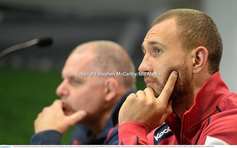 7 June 2013; Queensland Reds captain Quade Cooper and head coach Ewen McKenzie, left, during a press conference ahead of their game against British & Irish Lions on Saturday. British & Irish Lions Tour 2013, Press Conference, Suncorp Stadium, Brisbane, Queensland, Australia. Picture credit: Stephen McCarthy / SPORTSFILE