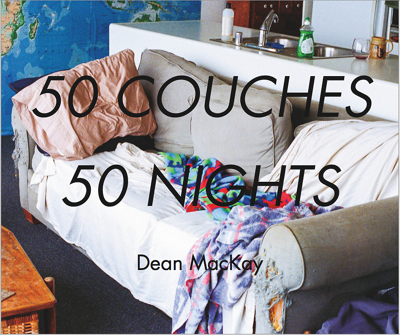 &quot;50 Couches in 50 Nights&quot; : The Book (Deluxe Edition)<br /> <br /> The Deluxe 13x11 hardcover book, with dust jacket, printed on 140# Mohawk photo gloss paper<br /> <br /> 86 pages<br /> <br /> In June and July of 2010, Dean MacKay, slept on 50 different couches in 50 consecutive nights and took photos of the couches, his hosts, and their homes. It was an act, initially born out of necessity. He needed a place to sleep when he could no longer afford his own. What it became, was a unique, transformational journey that continues to this day. This book is the first in a series of photography books, documenting that experience.<br /> <br /> *please allow 3 - 4 weeks for printing, processing and shipping <br /> <br /> *due to high shipping costs, we're currently only shipping to addresses within the U.S.