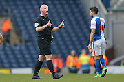 referee Simon Hooper calms the situation down during the Sky Bet Championship match between Blackburn Rovers and Milton Keynes Dons at Ewood Park, Blackburn, England on 27 February 2016. Photo by Simon Davies.