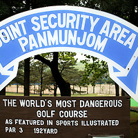 "PANMUNJOM, MAY-16:  a  billboard in front of  the ""world's most dangerous"" golf course in the DMZ, Korea."