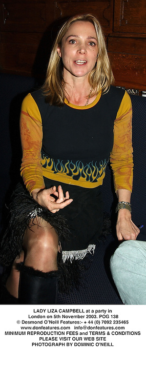 LADY LIZA CAMPBELL at a party in London on 5th November 2003.POG 138
