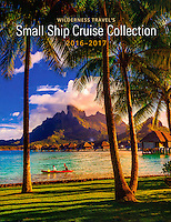 Blaine Harrington photo of Bora Bora, French Polynesia on the cover of Wilderness Travel's Small Ship Cruise Collection 2016-2017.