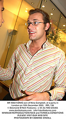 MR MAX KONIG son of Nina Campbell, at a party in London on 10th December 2003.PPL 136