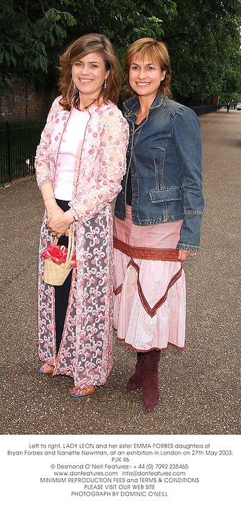 Left to right, LADY LEON and her sister EMMA FORBES daughters of Bryan Forbes and Nanette Newman, at an exhibition in London on 27th May 2003.PJX 46