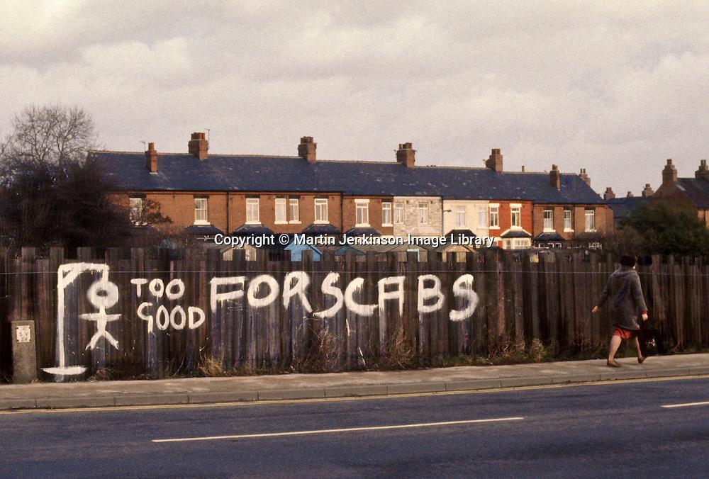 Graffiti at Fitzwilliam, near Hemsworth. 1984-85 Miners Strike.