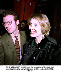 MR & MRS ASHLEY HICKS, he is the grandson of the late Earl Mountbatten, at a party in London on November 26th 1996. LTX 39