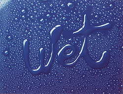 """the word """"wet"""" drawn with water on a shiny blue surface surrounded by water droplets"""
