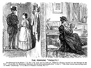 "The Feminine ""Faculty"". New Housemaid (to her master). ""Oh, Sir! I'm glad you've come in. there's a party a waitin' in the surgery to see you."" (It was Mrs Dr Mandragora Nightshade, who had called professionally about ""a Case."") ""He - she - would come in, sir - and - I think (shuddering) ""It's a man in woman's clothes, Sir!!!"""