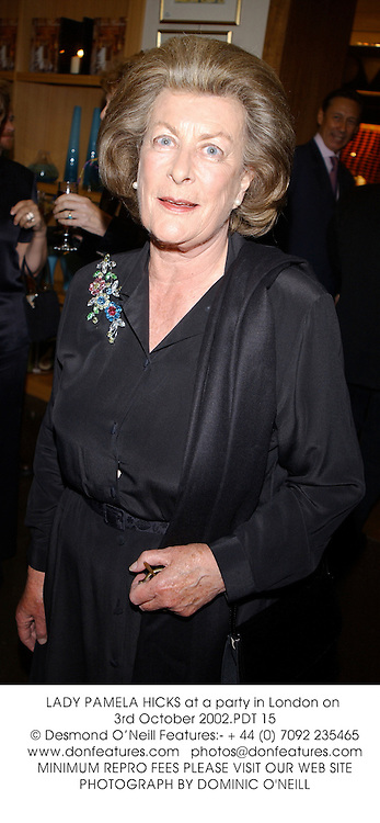 LADY PAMELA HICKS at a party to celebrate the publication of Sheer Opulence by Nicky Haslam held at The General Trading Company, London on 3rd October 2002.