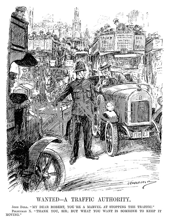 "Wanted - A Traffic Authority. John Bull. ""My dear Robert, you're a marvel at stopping the traffic."" Policeman X. ""Thank you, sir; but what you want is someone to keep it moving."" (cartoon showing a traffic jam in London during the InterWar era)"