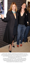 Left to right, designer MISS STELLA McCARTNEY and her sister Photographer MARY McCARTNEY DONALD daughters of Sir Paul McCartney, at an exhibtion in London on 16th September 2002.PDF 103