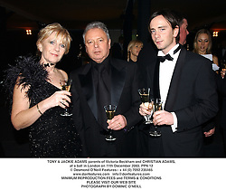 TONY & JACKIE ADAMS parents of Victoria Beckham and CHRISTIAN ADAMS, at a ball in London on 11th December 2003.PPN 12