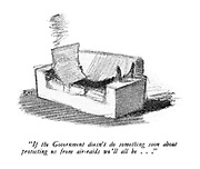 """ If the Government doesn't do something soon about protecting us from air-raids we'll all be ..."""