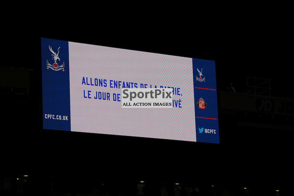 French National Anthem is displayed at Selhurst Park before Crystal Palaces clash with Sunderland in the Barclays Premier League at Selhurst Park