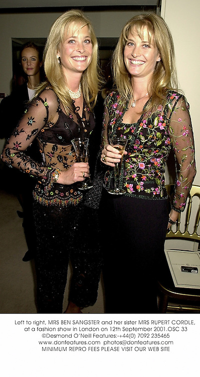 Left to right, MRS BEN SANGSTER and her sister MRS RUPERT CORDLE, at a fashion show in London on 12th September 2001.	OSC 33