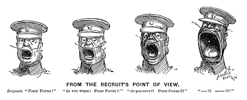 "From the Recruit's Point of View. Sergeant. ""Form fours!"" ""As you were! Form fours!!"" ""As you were!! Form fours!!!"" ""***!!! *****!!!!"""