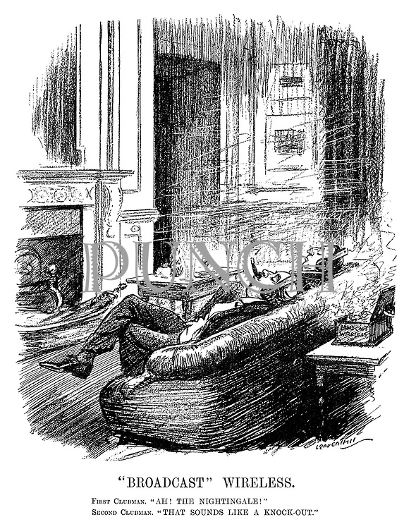 """""""Broadcast"""" Wireless. First Clubman. """"Ah! The nightingale!"""" Second Clubman. """"That sounds like a knock-out."""" (two men in a private members club listen to the wireless radio with headphones, one listening to nature sounds while the other listens to a boxing match during the InterWar era)"""