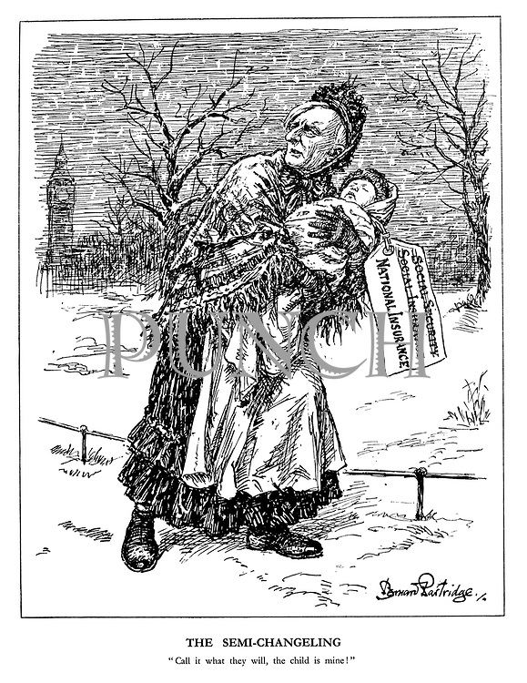 "The Semi-changeling. ""Call it what they will, the child is mine!"" (Beveridge takes hold of the British baby labelled with National Insurance after Social Security and Social Insurance have been crossed out, amid a snowy London in the foreground of the Houses of Parliament)"
