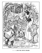 - - And the Seven Dwarfs (Hitler dressed as Snow White leading his frightened and angry dwarves Poly, Czechy, Lithy, Roumy, Bulgy, Juggy and Hungry through the forest)