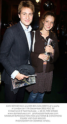 KATE ROTHSCHILD and MR BEN GOLDSMITH at a party in London on 11th December 2002.PGC 50
